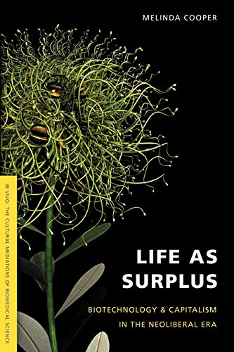 9780295987910: Life as Surplus: Biotechnology and Capitalism in the Neoliberal Era (In Vivo)