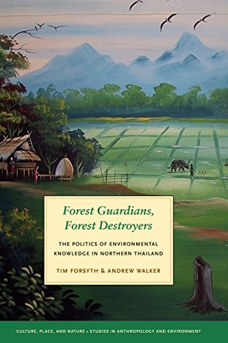 9780295987927: Forest Guardians, Forest Destroyers: The Politics of Environmental Knowledge in Northern Thailand (Culture, Place, and Nature)