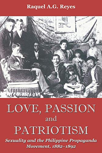 Love, Passion and Patriotism: Sexuality and the: Raquel A. G.