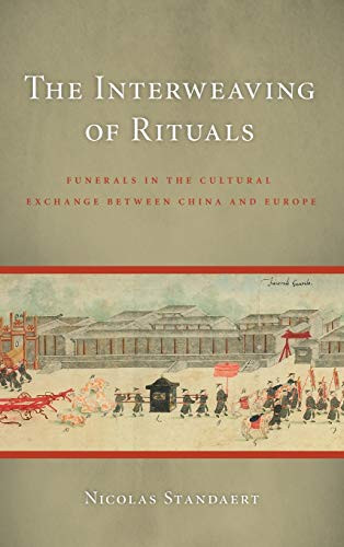 9780295988108: The Interweaving of Rituals: Funerals in the Cultural Exchange between China and Europe (China Program Books)