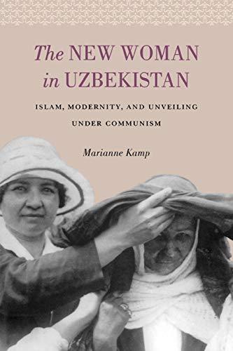 9780295988191: The New Woman in Uzbekistan: Islam, Modernity, and Unveiling under Communism (Jackson School Publications in International Studies)