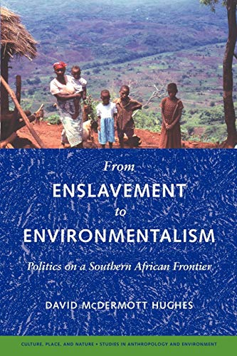 9780295988405: From Enslavement to Environmentalism: Politics on a Southern African Frontier (Culture, Place, and Nature)