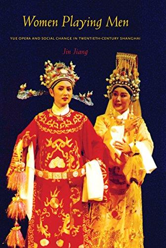9780295988443: Women Playing Men: Yue Opera and Social Change in Twentieth-Century Shanghai