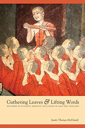 9780295988498: Gathering Leaves and Lifting Words: Histories of Buddhist Monastic Education in Laos and Thailand (Critical Dialogues in Southeast Asian Studies)