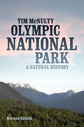 Olympic National Park: A Natural History, Revised Edition: McNulty, Tim