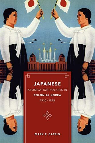 9780295989013: Japanese Assimilation Policies in Colonial Korea, 1910-1945 (Korean Studies of the Henry M. Jackson School of International Studies)