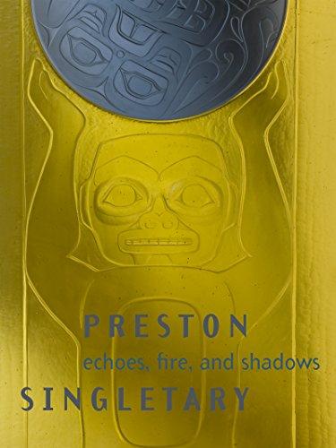 Preston Singletary : Echoes, Fire, and Shadows: Singletary, Preston
