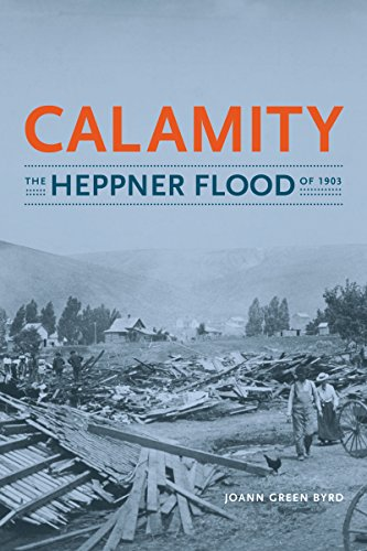 Calamity, The Heppner Flood of 1903: Byrd, Joann