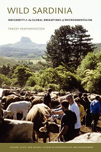 9780295989990: Wild Sardinia: Indigeneity and the Global Dreamtimes of Environmentalism