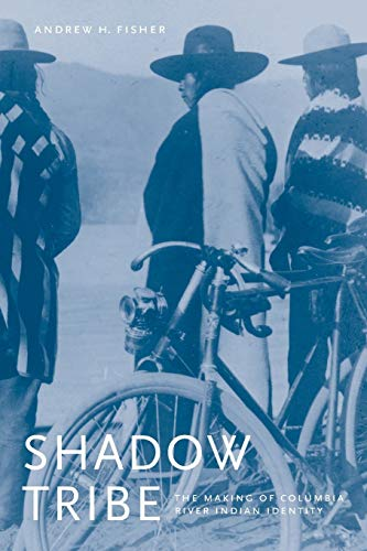9780295990200: Shadow Tribe: The Making of Columbia River Indian Identity (Emil and Kathleen Sick Book Series in Western History and Biography)