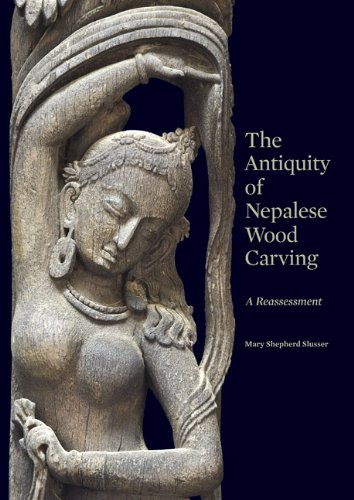 The Antiquity of Nepalese Wood Carving: A Reassessment (Hardback): Mary Shepherd Slusser, Paul Jett