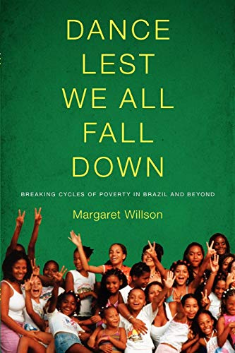 9780295990583: Dance Lest We All Fall Down: Breaking Cycles of Poverty in Brazil and Beyond