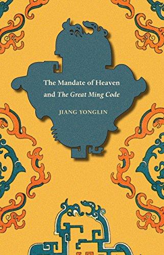 Mandate of Heaven and the Great Ming Code (Asian Law): Yonglin, Jiang