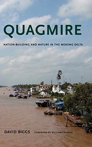 9780295990675: Quagmire: Nation-Building and Nature in the Mekong Delta (Weyerhaeuser Environmental Books)