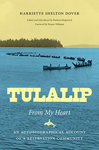 Tulalip, From My Heart: An Autobiographical Account of a Reservation Community (Naomi B. Pascal ...