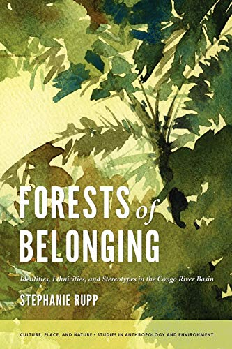 9780295991061: Forests of Belonging: Identities, Ethnicities, and Stereotypes in the Congo River Basin (Culture, Place, and Nature)