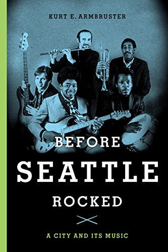9780295991139: Before Seattle Rocked: A City and Its Music
