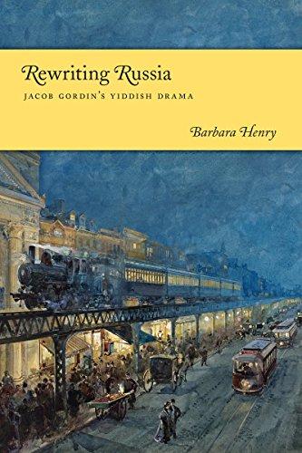 Rewriting Russia: Jacob Gordin s Yiddish Drama (Paperback): Barbara J. Henry