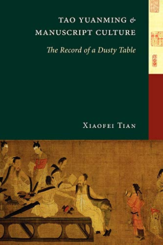 9780295991344: Tao Yuanming and Manuscript Culture: The Record of a Dusty Table (China Program Books)