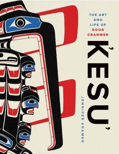 9780295991443: Kesu': The Art and Life of Doug Cranmer