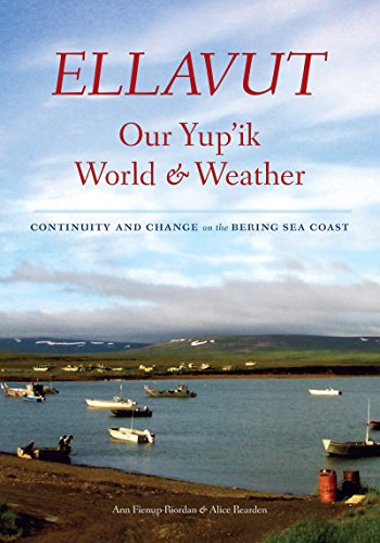 9780295991610: Ellavut / Our Yup'ik World and Weather: Continuity and Change on the Bering Sea Coast