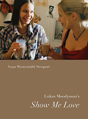 9780295991801: Lukas Moodysson's Show Me Love (Nordic Film Classics)