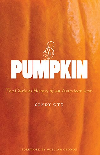 Pumpkin: The Curious History of an American Icon (Hardback): Cindy Ott