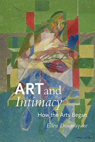 9780295991962: Art and Intimacy: How the Arts Began (McLellan Book)