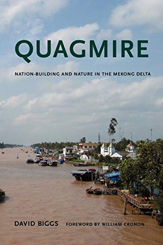 9780295991993: Quagmire: Nation-Building and Nature in the Mekong Delta (Weyerhaeuser Environmental Books)