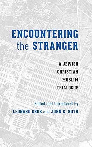 9780295992013: Encountering the Stranger: A Jewish-Christian-Muslim Trialogue (Stephen S. Weinstein Series in Post-Holocaust Studies)