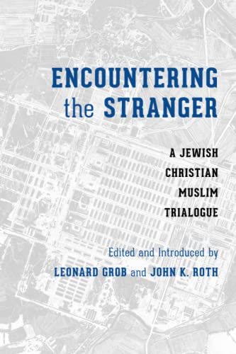 9780295992020: Encountering the Stranger: A Jewish-Christian-Muslim Trialogue (Stephen S. Weinstein Series in Post-Holocaust Studies)