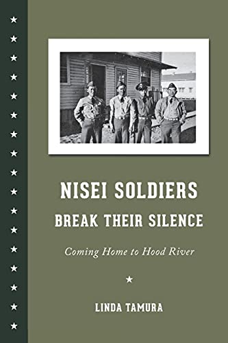9780295992099: Nisei Soldiers Break Their Silence: Coming Home to Hood River