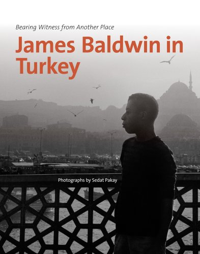 9780295992105: James Baldwin in Turkey: Bearing Witness from Another Place