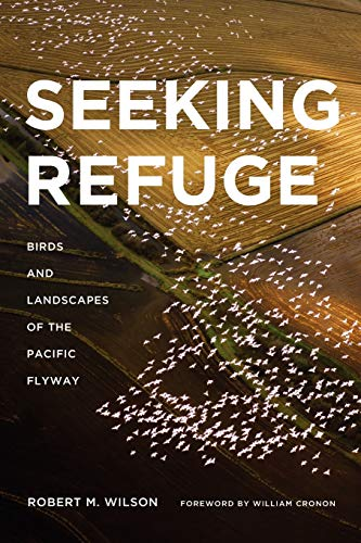 9780295992112: Seeking Refuge: Birds and Landscapes of the Pacific Flyway (Weyerhaeuser Environmental Books)