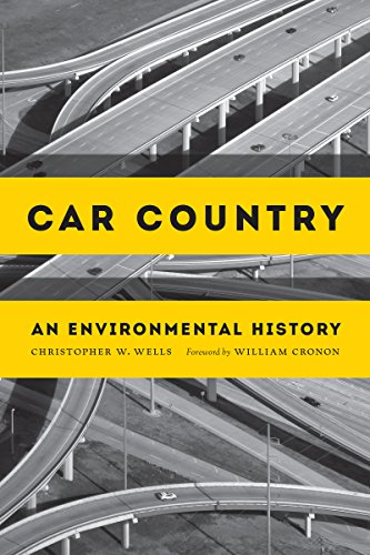 Car Country: An Environmental History (Hardback): Christopher W. Wells