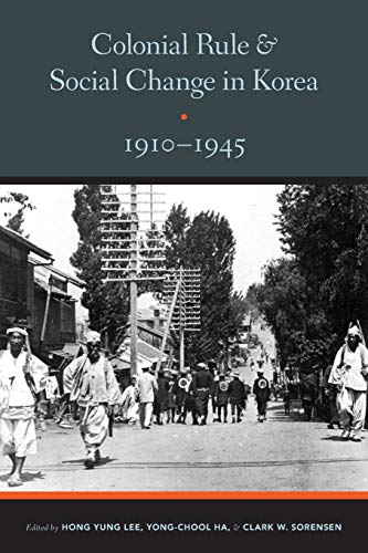 9780295992167: Colonial Rule and Social Change in Korea, 1910-1945 (Center for Korean Studies Publication)