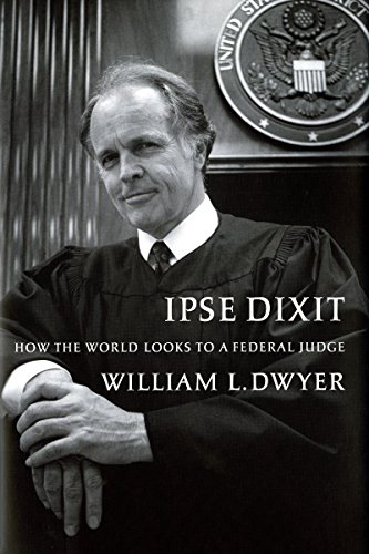 9780295992303: Ipse Dixit: How the World Looks to a Federal Judge