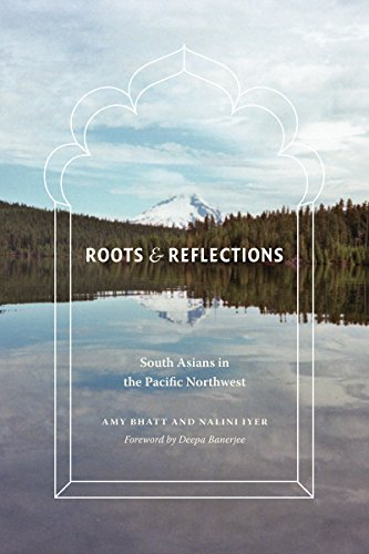 9780295992440: Roots and Reflections: South Asians in the Pacific Northwest
