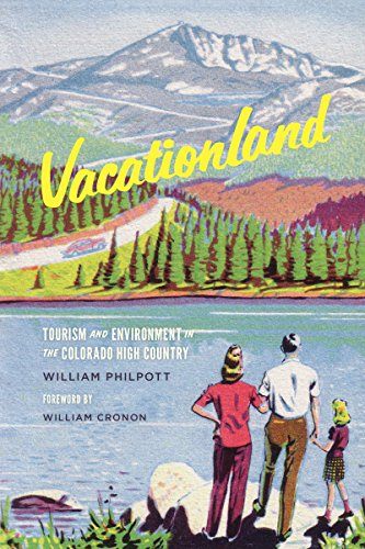 Vacationland: Tourism and Environment in the Colorado High Country (Weyerhaeuser Environmental ...