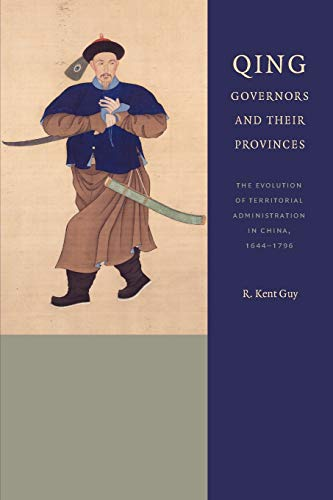 9780295992952: Qing Governors and Their Provinces: The Evolution of Territorial Administration in China, 1644-1796, New Edition (A China Program Book)