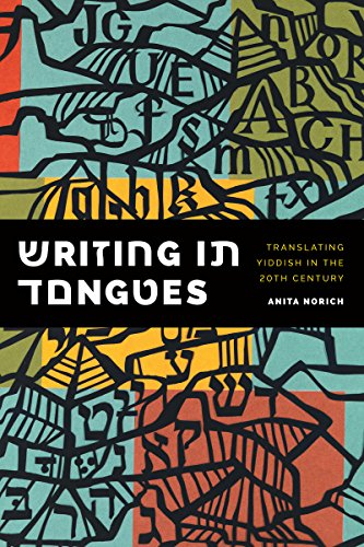 9780295992969: Writing in Tongues: Translating Yiddish in the Twentieth Century (Samuel and Althea Stroum Lectures in Jewish Studies)