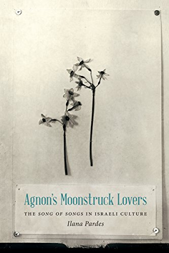 Agnon's Moonstruck Lovers: The Song of Songs: Pardes, Ilana