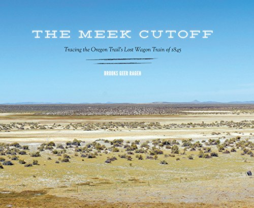 9780295993096: The Meek Cutoff: Tracing the Oregon Trail's Lost Wagon Train of 1845