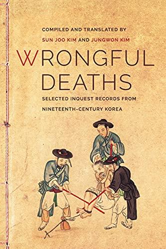 9780295993133: Wrongful Deaths: Selected Inquest Records from Nineteenth-Century Korea (Korean Studies of the Henry M. Jackson School of International Studies)