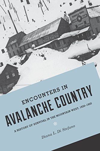 9780295993140: Encounters in Avalanche Country: A History of Survival in the Mountain West, 1820-1920 (Emil and Kathleen Sick Book Series in Western History and Biography)