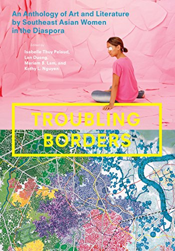 9780295993195: Troubling Borders: An Anthology of Art and Literature by Southeast Asian Women in the Diaspora