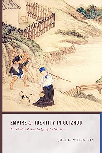 9780295993270: Empire and Identity in Guizhou: Local Resistance to Qing Expansion (Studies on Ethnic Groups in China)