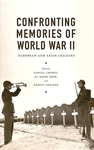 Confronting Memories of World War II: European and Asian Legacies (Jackson School Publications in ...