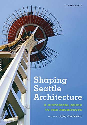 9780295993485: Shaping Seattle Architecture: A Historical Guide to the Architects, Second Edition (A Samuel and Althea Stroum Boo)