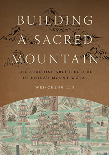 9780295993522: Building a Sacred Mountain: The Buddhist Architecture of China's Mount Wutai (A China Program Book)
